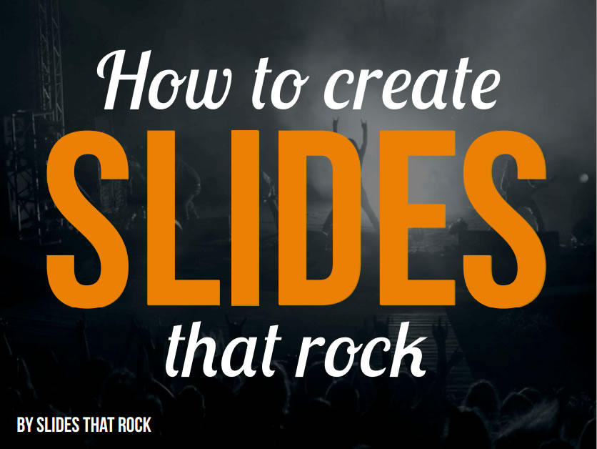 How to create SLIDES that rock (1/6)